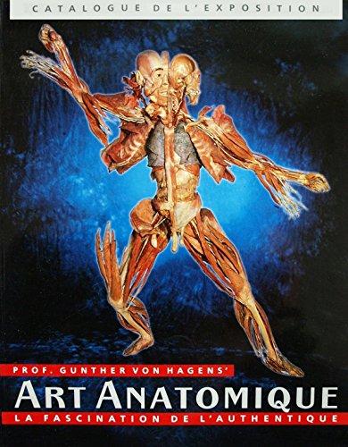Prof. Gunther von Hagens' Art anatomique: La fascination de l'authentique (Catalogue de l'exposition)