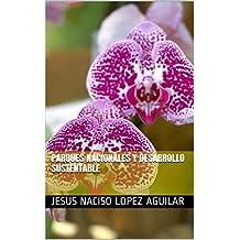 Parques Nacionales y desarrollo sustentable (Spanish Edition)