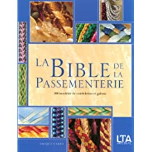 La Bible de la Passementerie : 200 Modèles de cordelettes et galons