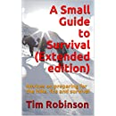 A Small Guide to Survival (Extended edition): Advices on preparing for the hike, fire and survival
