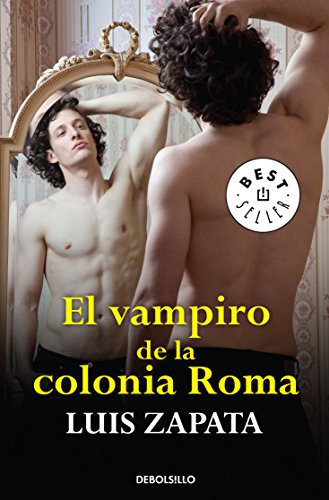 Pdf Lesbian El vampiro de la colonia Roma / The vampire of the Roma neighborhood: Las aventuras, desventuras y suenos de Adonis Garcia / The Adventures, Misadventures and Dreams of Adonis Garcia (Spanish Edition)