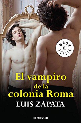 El vampiro de la colonia Roma (Spanish Edition) [Luis Zapata] (Tapa Blanda)
