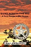 Guns Across the Rio, Dac Crossley, 1419669133