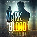 Mark for Blood: Mason Dixon Thrillers, Book 1 Audiobook by Nick Thacker Narrated by Harmon Gamble