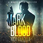 Mark for Blood: Mason Dixon Thrillers, Book 1 | Nick Thacker