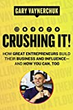 #3: Crushing It!: How Great Entrepreneurs Build Their Business and Influence—and How You Can, Too