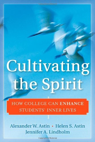 Cultivating the Spirit: How College Can Enhance Students' Inner Lives by Astin Alexander W. Astin Helen S. Lindholm Jennifer A. (2010-11-16) Hardcover