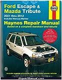 Ford Escape & Mazda Tribute: 2001 thru 2011 - Includes Mercury Mariner (Haynes Repair Manual)