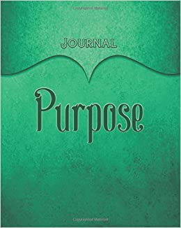 Purpose Journal: Teal 8x10 128 Page Lined Journal Notebook