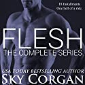 Flesh: The Complete Series Audiobook by Sky Corgan Narrated by Rita Rush, Veronica Pace, Robert Coltrane, Holden Madagame