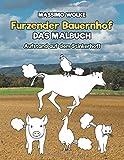 Furzender Bauernhof - Das Malbuch: Aufstand auf dem Stinkerhof!