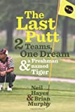 The Last Putt, Neil Hayes and Brian Murphy, 0618840044