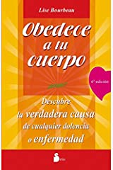 OBEDECE A TU CUERPO, AMATE! (2011) (Spanish Edition) Kindle Edition
