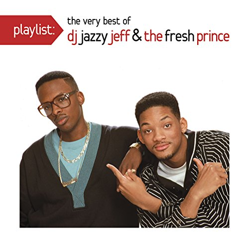 Playlist: The Very Best of DJ Jazzy Jeff & The Fresh Prince (The Very Best Of Prince Cd)