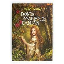 Donde los árboles cantan (eBook-ePub) (Especiales Laura Gallego) (Spanish Edition) Jul 18, 2012