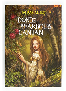 Donde los árboles cantan (eBook-ePub) (Especiales Laura Gallego) (Spanish