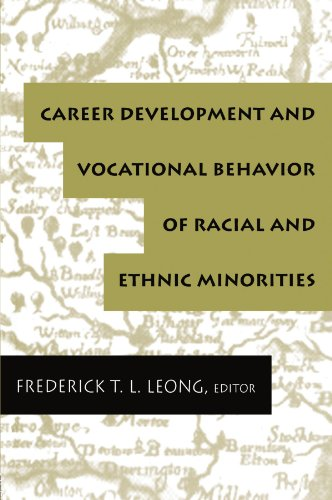 Career Development and Vocational Behavior of Racial and Ethnic Minorities (Contemporary Topics in Vocational Psychology