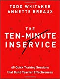 The Ten-Minute Inservice, Todd Whitaker and Annette Breaux, 1118470435