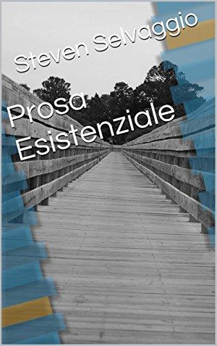Prosa Esistenziale (Italian Edition) Kindle Edition