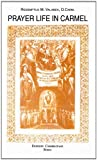 Prayer Life in Carmel : Historical Sketches, Valabek, Redemptus Maria, 8872880696