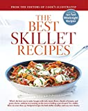 The Best Skillet Recipes: A Best Recipe Classic