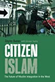 Citizen Islam : The Future of Muslim Youth and Integration in the West, Baran, Zeyno, 1441112480