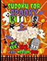 Sudoku Logic Puzzles for Spooky Kids: 150 Easy, Medium, and Hard Levels with Numbers or Letters on 4x4, 6x6 and 9x9 Grids (Halloween Activity Books Vol 2)