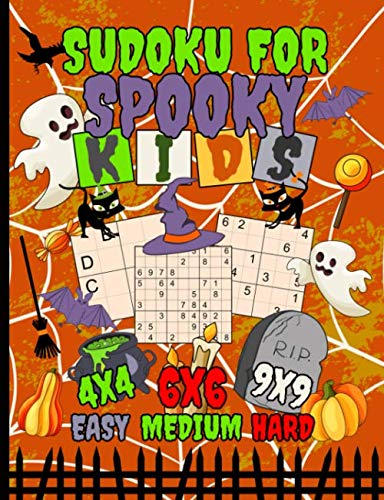 Sudoku Logic Puzzles for Spooky Kids: 150 Easy, Medium, and Hard Levels with Numbers or Letters on 4x4, 6x6 and 9x9 Grids (Halloween Activity Books Vol 2) -