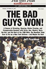 By Jeff Pearlman The Bad Guys Won! A Season of Brawling, Boozing, Bimbo-chasing, and Championship Baseball with Straw (1st First Edition) [Hardcover] Hardcover