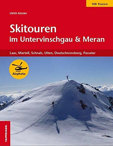 Skitouren Südtirol: Untervinschgau und Meraner Land: Laaser Tal, Martelltal, Schnalstal, Passeriertal und Ultental