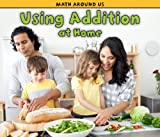 Using Addition at Home, Tracey Steffora, 1432949322