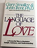 The Language of Love: A Powerful Way to Maximize Insight, Intimacy and Understanding