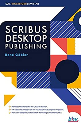 Scribus Desktop Publishing Das Einsteigerseminar Amazon