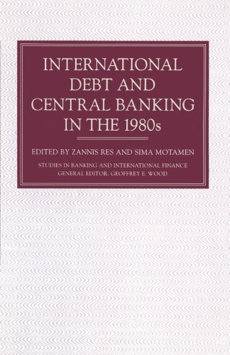 International Debt and Central Banking in the 1980s (Studies in Banking and International Finance)