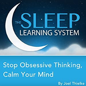 Stop Obsessive Thinking, Calm Your Mind with Hypnosis, Meditation, and Affirmations  Speech