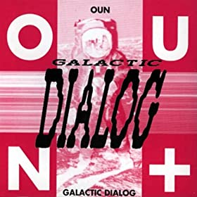 OUN Galactic Dialog