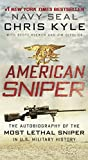 American Sniper: The Autobiography of the Most Lethal Sniper in U.S. Military History: The Autobiography of the Most Lethal Sniper in U.S. Military Hi