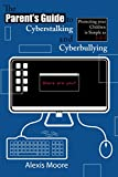 The Parent's Guide to Cyberstalking and Cyberbullying