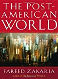 The Post-American World, Fareed Zakaria, 0393334805