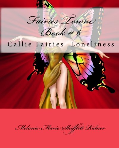 Download Fairies Towne Book # 6: Callie Fairies Loneliness ebook
