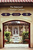 img - for Bakewell Ottoman Garden book / textbook / text book