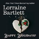 Happy Holidays? | L.L. Bartlett,Lorraine Bartlett