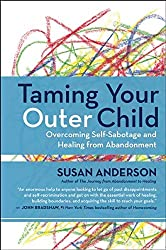 Taming Your Outer Child: Overcoming Self-Sabotage and Healing from Abandonment by Susan Anderson (2015-02-17)
