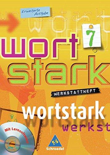 wortstark - Erweiterte Ausgabe 2003: Werkstattheft 7 mit CD-ROM