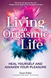 #4: Living An Orgasmic Life: Heal Yourself and Awaken Your Pleasure