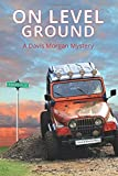 img - for On Level Ground: A Davis Morgan Mystery book / textbook / text book