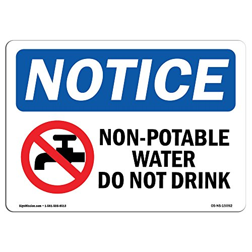OSHA Notice Sign - Non-Potable Water Do Not Drink | Rigid Plastic Sign | Protect Your Business, Construction Site, Warehouse & Shop Area |  Made in The USA