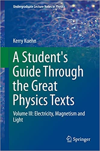 A Student's Guide Through the Great Physics Texts: Volume III