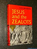 img - for Jesus and the Zealots : A Study of the Political Factor in Primitive Christianity book / textbook / text book