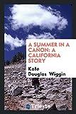 A summer in a cañon: a California story